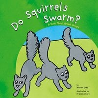 Do Squirrels Swarm? - Michael Dahl