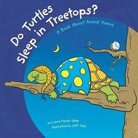Do Turtles Sleep in Treetops? - Laura Purdie Salas