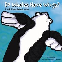 Do Whales Have Wings? - Michael Dahl