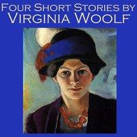 Four Short Stories - Virginia Woolf