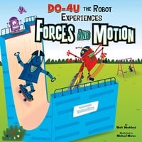 DO-4U the Robot Experiences Forces and Motion - Mark Weakland