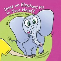 Does an Elephant Fit in Your Hand? - Laura Purdie Salas