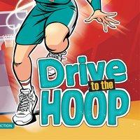 Drive to the Hoop - Jake Maddox