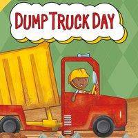 Dump Truck Day - Cari Meister