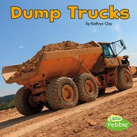 Dump Trucks - Kathryn Clay