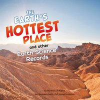 Earth's Hottest Place and Other Earth Science Records - Martha Rustad