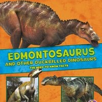 Edmontosaurus and Other Duckbilled Dinosaurs - Rebecca Rissman