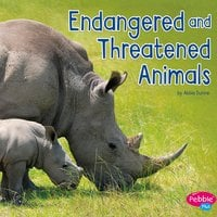 Endangered and Threatened Animals - Abbie Dunne