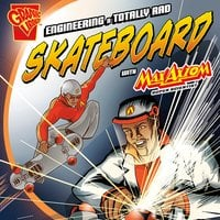 Engineering a Totally Rad Skateboard with Max Axiom, Super Scientist - Tammy Enz