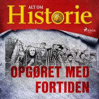 Opgøret med fortiden - Alt Om Historie