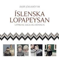 Íslenska lopapeysan: Uppruni, saga og hönnun - Ásdís Jóelsdóttir