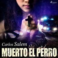 Muerto el perro - Carlos Salem