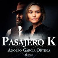 Pasajero K - Adolfo García Ortega