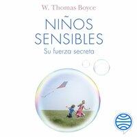 Niños sensibles: su fuerza secreta - Thomas Boyce