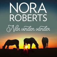 När vinden vänder - Nora Roberts