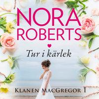 Tur i kärlek - Nora Roberts