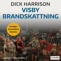 Visby brandskattning - Dick Harrison