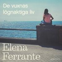 De vuxnas lögnaktiga liv - Elena Ferrante