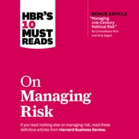 HBR's 10 Must Reads on Managing Risk - Harvard Business Review