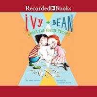 Ivy and Bean Break the Fossil Record - Annie Barrows