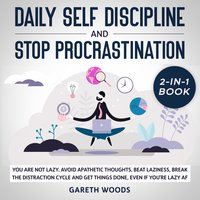 Daily Self Discipline and Procrastination 2-in-1 Book - Gareth Woods