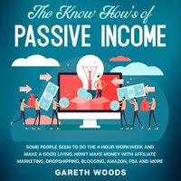 The Know How's of Passive Income - Gareth Woods