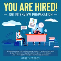 You Are Hired! Job Interview Preparation - Gareth Woods