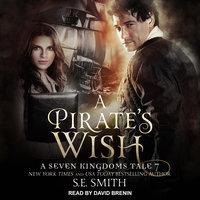 A Pirate's Wish: A Seven Kingdoms Tale 7 - S.E. Smith