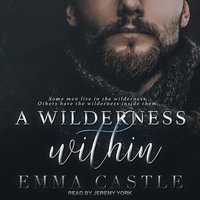A Wilderness Within: A Contagion Thriller Romance - Emma Castle