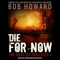 Die for Now - Bob Howard