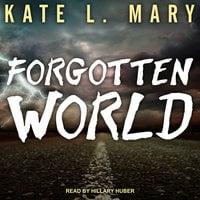 Forgotten World - Kate L. Mary