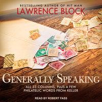 Generally Speaking - Lawrence Block