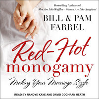 Red-Hot Monogamy: Making Your Marriage Sizzle - Pam Farrel, Bill Farrel