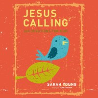 Jesus Calling: 365 Devotions For Kids - Sarah Young