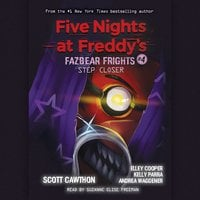 Fazbear Frights: Step Closer - Scott Cawthon