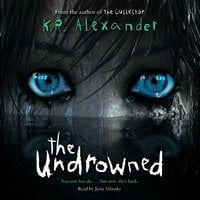 The Undrowned - K. R. Alexander
