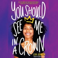 You Should See Me in a Crown - Leah Johnson