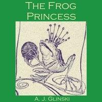 The Frog Princess - A.J. Glinski