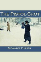 The Pistol-Shot - Alexander Pushkin