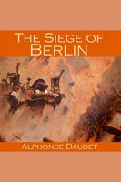 The Siege of Berlin - Alphonse Daudet