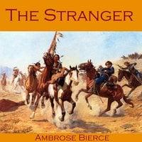The Stranger - Ambrose Bierce