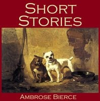 Short Stories - Ambrose Bierce