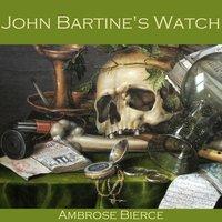 John Bartine's Watch - Ambrose Bierce