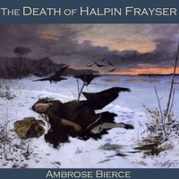 The Death of Halpin Frayser - Ambrose Bierce