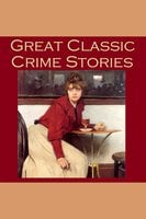 Great Classic Crime Stories - Various Authors, O. Henry, G.K. Chesterton, Ambrose Bierce
