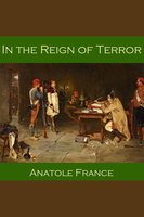 In the Reign of Terror - Anatole France