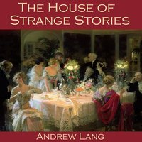 The House of Strange Stories - Andrew Lang