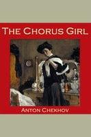 The Chorus Girl - Anton Chekhov