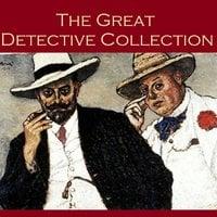 The Great Detective Collection - Arthur Conan Doyle, G.K. Chesterton, Ernest Bramah