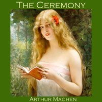 The Ceremony - Arthur Machen